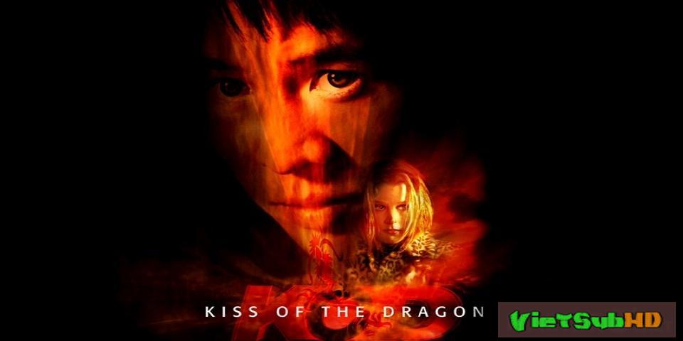 Phim Nụ Hôn Của Rồng VietSub HD | Kiss Of The Dragon 2001