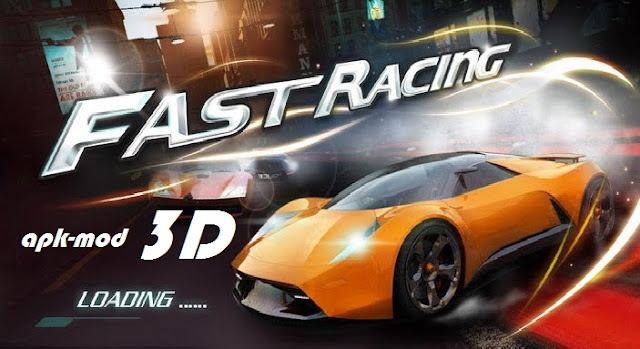 Download Fast Racing 3D Mod Apk Unlimited Money Game