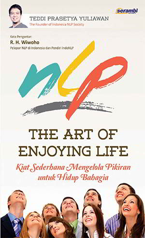 NLP The Art of Enjoying Life PDF Penulis Teddi Prasetya Yuliawan