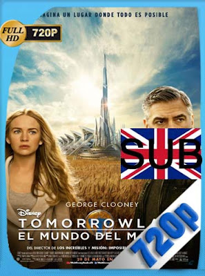 Tomorrowland: El Mundo del Mañana (2015)HD [720P] Subtitulado [GoogleDrive] DizonHD