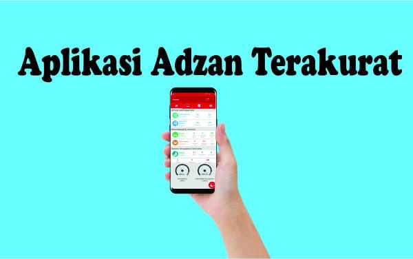 Aplikasi Adzan Untuk Pengingat Jadwal Sholat Paling Terbaik dan Akurat