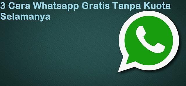 3 Cara Whatsapp Gratis Tanpa Kuota Selamanya