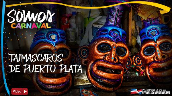 VIDEO: Somos Carnaval. Taimáscaros de Puerto Plata