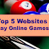 Top 5 Best Free Websites For Playing Online Games