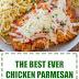 The Best Ever Chicken Parmesan