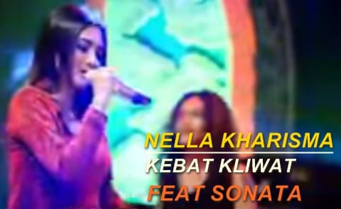 download lagu nella kharisma kebat kliwat - SONATA 2017