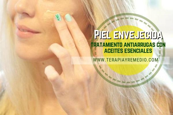 Piel envejecida, tratamiento natural antiarrugas con aceites esenciales