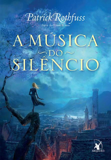 A música do silêncio Patrick Rothfuss