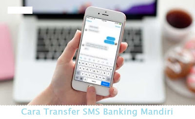 Cara Transfer SMS Banking Mandiri (Termudah.com)