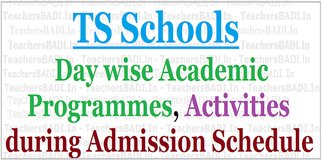 Day wise TS School Academic Programmes, Activities during Admission Schedule 2017