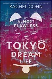 https://www.goodreads.com/book/show/38491757-my-almost-flawless-tokyo-dream-life?ac=1&from_search=true
