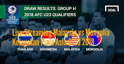Live Streaming Malaysia vs Mongolia Kelayakan Piala Asia B-23 AFC 2018