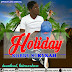 Kobby Strykah - Holiday (Prod By Gidi Siq Beatz)