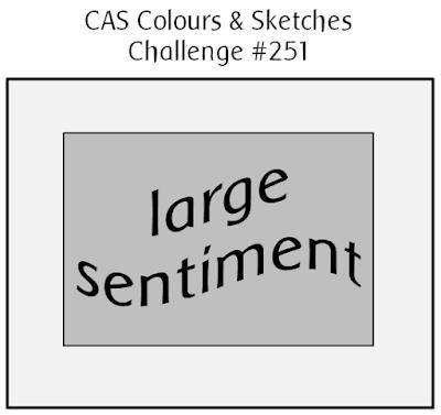 http://cascoloursandsketches.blogspot.co.uk/2017/11/challenge-251-sketch.html