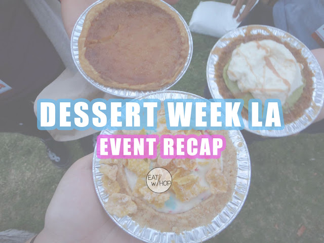 Dessert Week LA was the Sweetest Treat Ever!