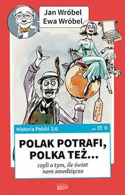 """""""Polak potrafi, Polka też..."""" - Jan Wróbel, Ewa Wróbel"""