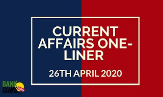 Current Affairs One-Liner: 26th April 2020