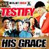 Mixtape: Dj Joan - Testify His Grace (Gospel Mix)