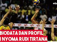 Biodata & Profil I Nyoman Rudi Tirtana
