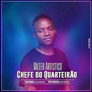 Valter Artístico- Chefe Do Quarteirão | 2018