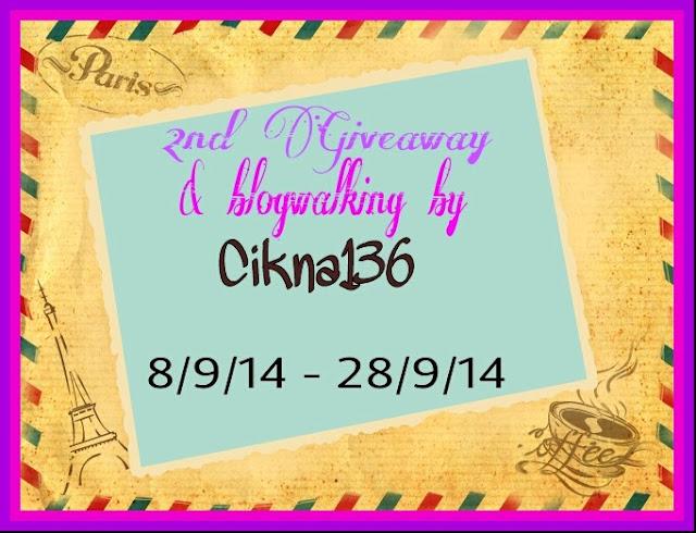 Mari sertai Segmen 2nd Giveaway & Blogwalking by Cikna136