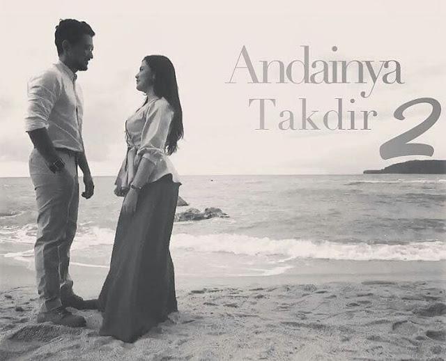 ANDAINYA TAKDIR II, TONTON ANDAI TAKDIRNYA II, Shukri Yahaya, Nina Iskandar dan Puteri Balqis,