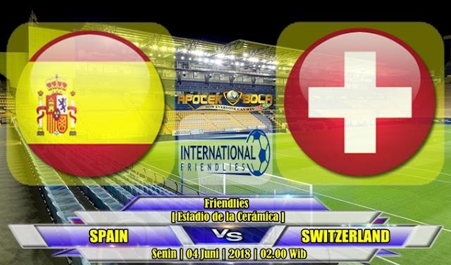 Prediksi Spanyol vs Swiss 04 Juni 2018