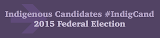 http://indigpoli.blogspot.ca/2015/02/indigenous-candidates-2015-federal.html