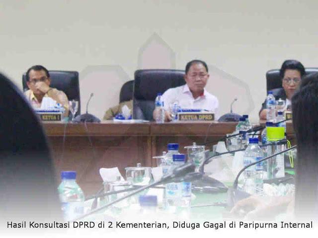 Hasil Konsultasi DPRD di 2 Kementerian, Diduga Gagal di Paripurna Internal