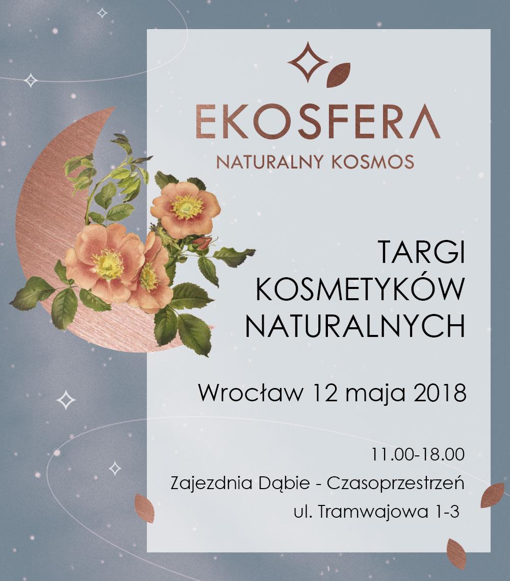 EKOSFERA NATURALNY KOSMOS | Targi Kosmetyków Naturalnych 12.05.18 Wrocław
