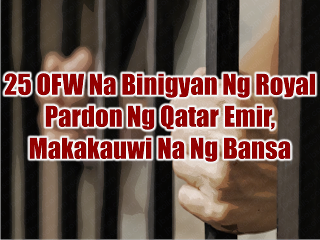 "25 overseas Filipino workers (OFWs) has been granted royal pardon by the Emir of Qatar during the month-long observance of Ramadan. Without disclosing their identities, Labor Secretary Silvestre Bello III disclosed that most of the pardoned workers were imprisoned for various cases such as bouncing checks as well as drugs and adultery cases. Advertisement        Sponsored Links     Bello said he has conveyed the gratitude of President Rodrigo Duterte to Sheikh Tamim Bin Hammad Al Thani for his act of compassion.  ""The most kind gesture of His Highness the Emir is a testament to our strong people-to-people linkages and the triumph of the human spirit. We are truly grateful,"" Bello said.  The pardoned workers will be repatriated and receive assistance from the government, he said.  Bello graced a gathering of more than 4,000 Filipino migrant workers in Doha last June 12 in observance of Philippine Independence Day organized by the Philippine embassy in the oil-rich country.  The event, which Minister Essa Bin Saad Al Jafali Al Nuaimi of the Administrative Development, Labor and Social Affairs, and other Qatari officials attended, coincided with the celebration of Ed'l Fitr.  ""I also join our migrant workers in expressing our sincere gratitude for the generosity of His Excellency Minister Nuaimi in co-hosting the gathering,"" he said.  According to the latest study, the state of Qatar is among the top destination countries of OFWs in the Middle East, next to Saudi Arabia and Kuwait.  Bello ordered all labor attaches assigned to various Philippine Overseas Labor Office (POLO) to conduct an inventory of jailed OFWs, particularly those awaiting executions so that the Department of Labor and Employment (DOLE) and its attach agencies could come out with a better and speedy assistance program to distressed OFWs and their families.  Bello said he has also instructed the POLOs to provide the OFWs, both documented and undocumented, the necessary on-site assistance and services to help their dependents.  ""Whether the OFW is regular, documented or irregular, undocumented, he or she will be provided with free legal services and in-country assistance, such as the preparation of supporting documentation.""  There are 27 Filipino workers who are facing the death penalty in Saudi Arabia, reports said.  According to government records, at least 87 Filipinos are facing the death penalty abroad, mostly in Malaysia and China.    READ MORE: Can A Family Of Five Survive With P10K Income In A Month?    How Filipinos Can Get Free Oman Visa?    Do You Know The Effects Of Too Much Bad News To Your Body?    Authorized Travel Agency To Process Temporary Visa Bound to South Korea    Who Can Skip Online Appointment And Use The DFA Courtesy Lane For Passport Processing?"