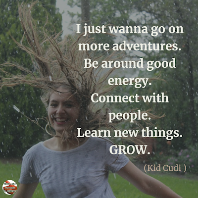 "Quotes About Change To Improve Your Life: ""I just wanna go on more adventures. Be around good energy. Connect with people. Learn new things. Grow."" – Kid Cudi"