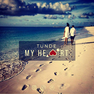 MUSIC: Tunde – My Heart (Styl-Plus)