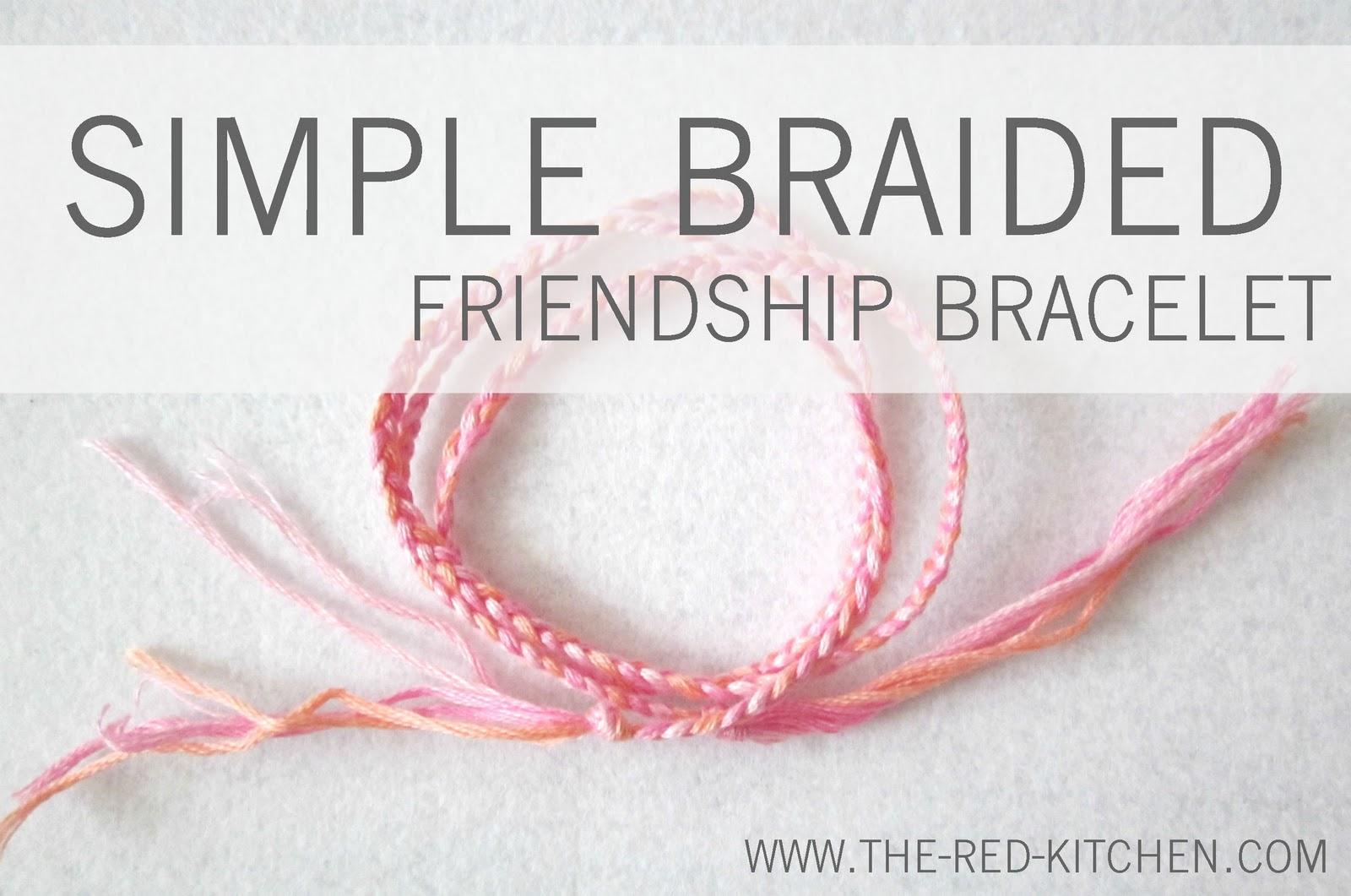 pas cher pour réduction prix de gros correspondant en couleur the red kitchen: Simple Braided Friendship Bracelet -- A ...