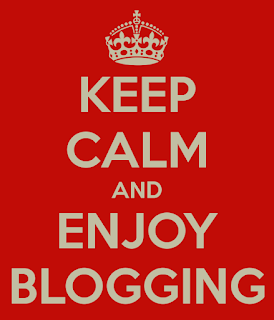 Keep Calm and Enjoy Blogging