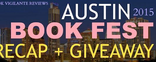 Book Vigilante Reviews: Austin Book Fest 2015 Recap + Giveaway!