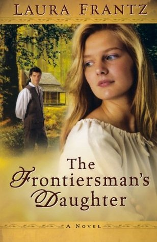 Heidi Reads... The Frontiersman's Daughter by Laura Frantz