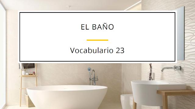 EL BAÑO - VOCABULARIO NIVEL A2