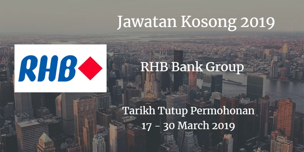 Jawatan Kosong RHB Bank Group 17 - 30 March 2019