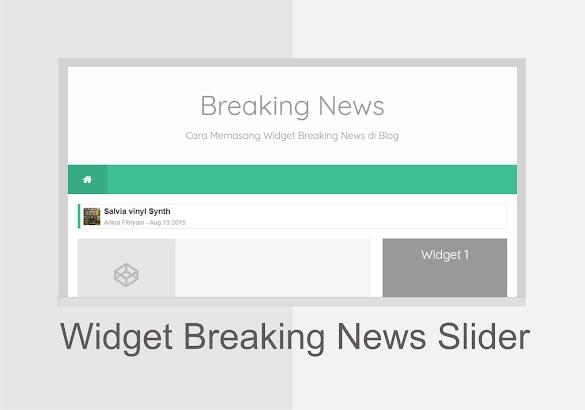 Cara Menciptakan Widget Breaking News Slider Sederhana Di Blog