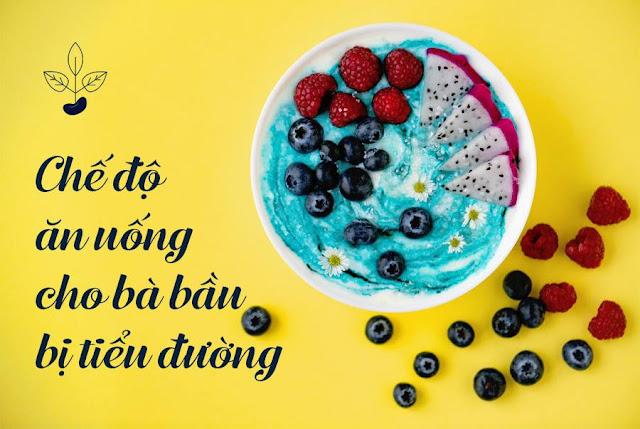 Chế độ ăn uống: Bà Bầu bị tiểu đường nên ăn gì?