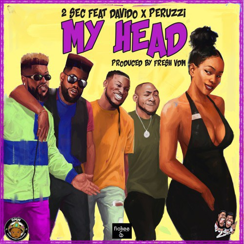 2Sec Feat. Davido & Peruzzi - My Head