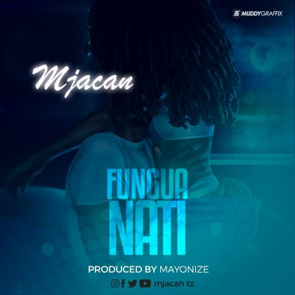 Download Audio | Mjacan - Fungua Nati