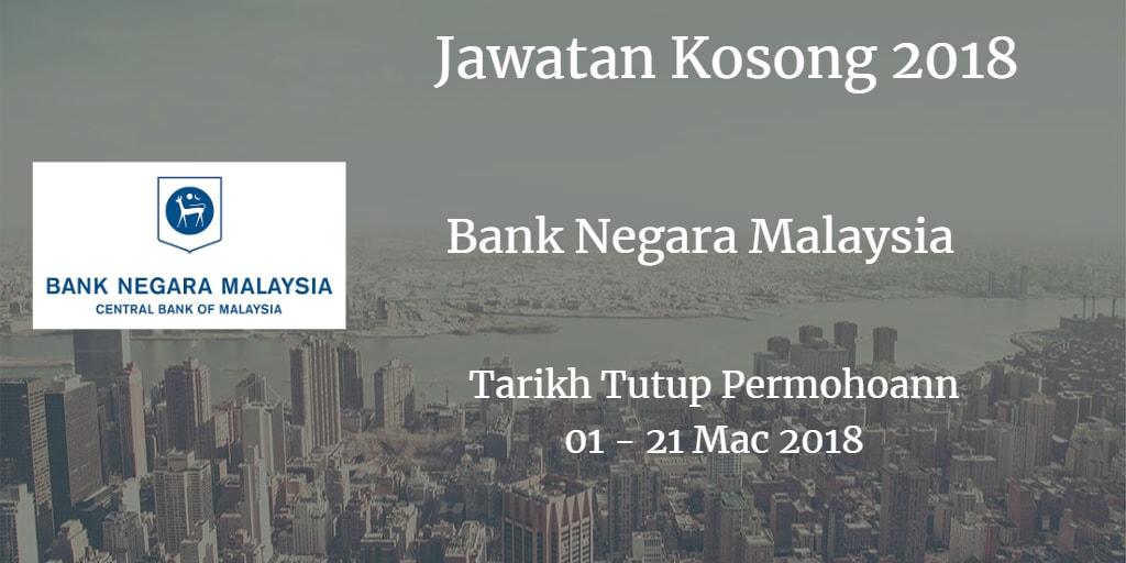 Jawatan Kosong BNM 01 - 21 Mac 2018