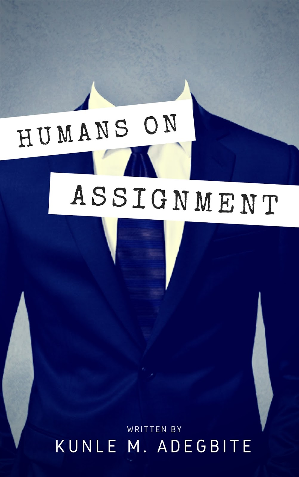 Humans On Assignment by Kunle M. Adegbite