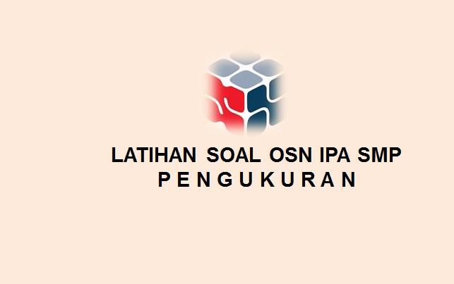 Latihan Soal Pengukuran Untuk OSN IPA SMP dan Pembahasannya