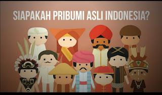 Siapakah Pribumi Asli Indonesia ?, penduduk pribumi indonesia yang sebenarnya, arti kata pribumi menurut KBBI, bangsa yang disebut pribumi