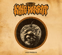 "King Parrot - ""Ugly Produce"""