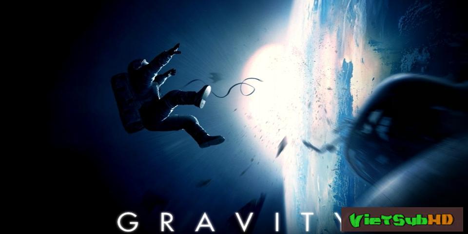 Phim Cuộc Chiến Không Trọng Lực VietSub HD | Gravity 2013