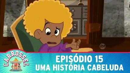 NOVELA CARROSSEL em DESENHO ANIMADO EPISÓDIO 15 - Uma História Cabeluda